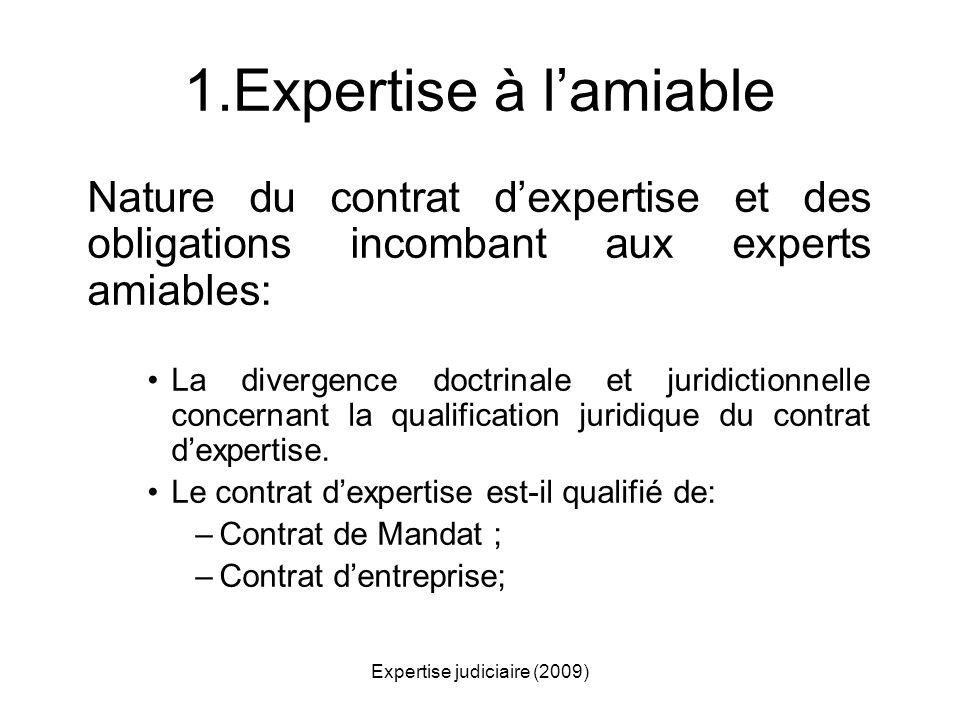 Expertise judiciaire (2009) 1.Expertise à lamiable Nature du contrat dexpertise et des obligations incombant aux experts amiables: La divergence doctr