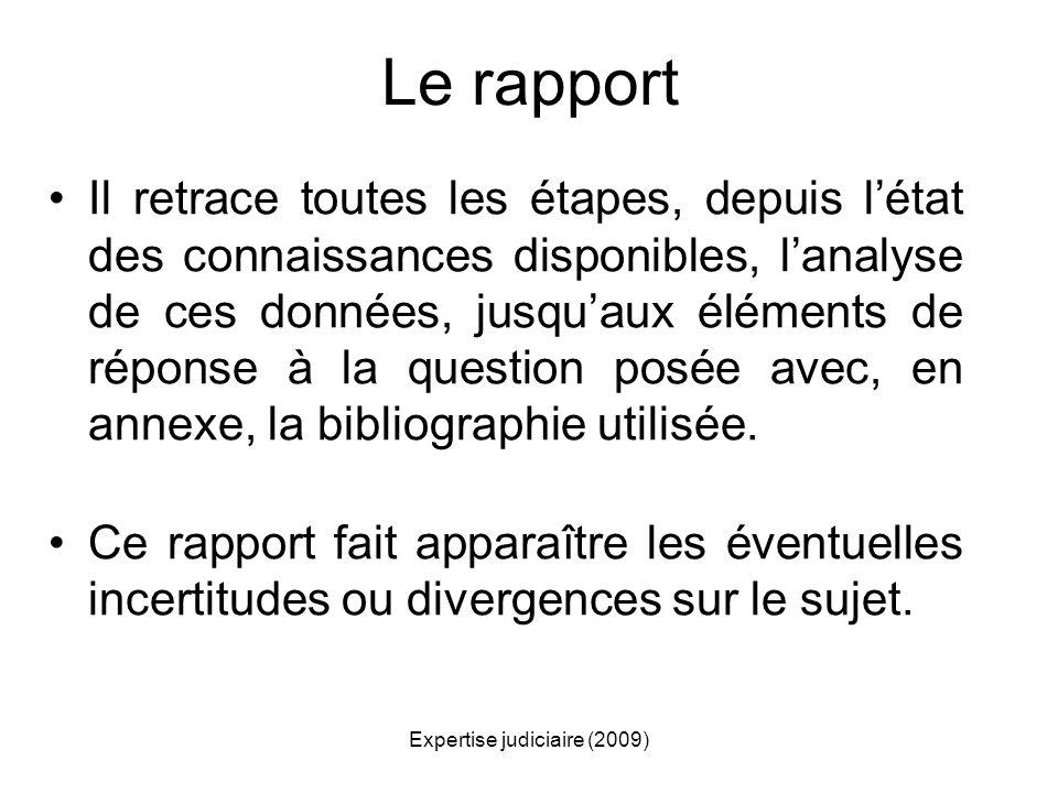 Expertise judiciaire (2009) Le rapport Il retrace toutes les étapes, depuis létat des connaissances disponibles, lanalyse de ces données, jusquaux élé
