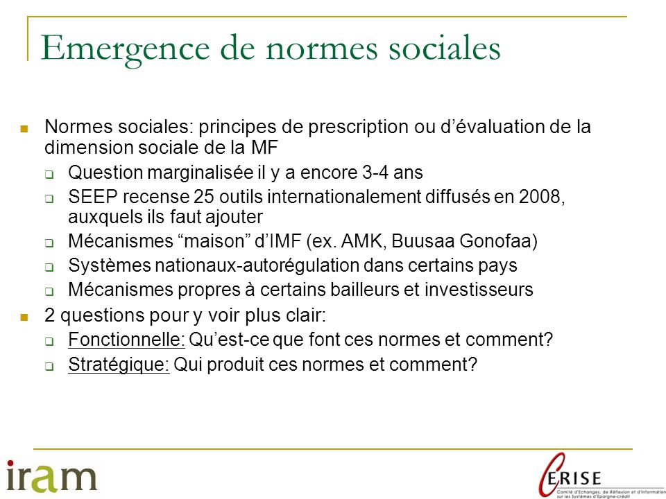 Emergence de normes sociales Normes sociales: principes de prescription ou dévaluation de la dimension sociale de la MF Question marginalisée il y a e