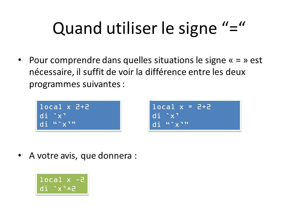 Quand utiliser le signe =.local i 10.local j 10+`i.display `j 10+10.local j = 10 + `i.display `j 20