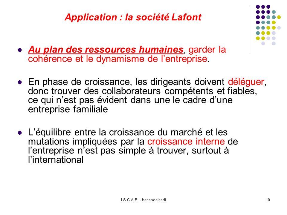 I.S.C.A.E. - benabdelhadi10 Application : la société Lafont Au plan des ressources humaines, garder la cohérence et le dynamisme de lentreprise. En ph