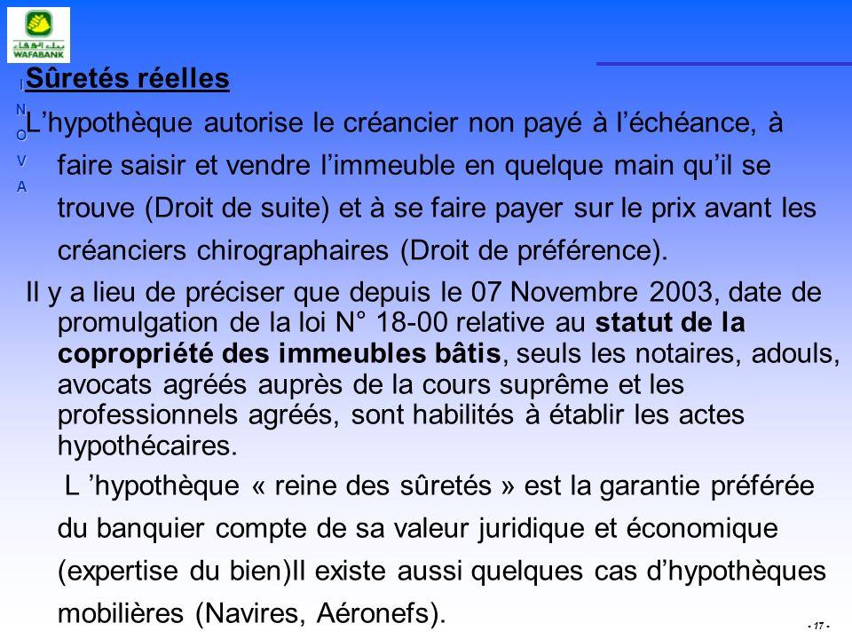 INOVA - 17 - Sûretés réelles Lhypothèque autorise le créancier non payé à léchéance, à faire saisir et vendre limmeuble en quelque main quil se trouve