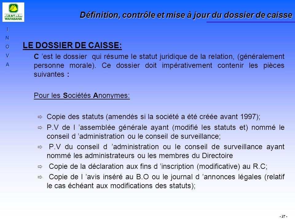 INOVA - 27 - Définition, contrôle et mise à jour du dossier de caisse LE DOSSIER DE CAISSE: C est le dossier qui résume le statut juridique de la rela