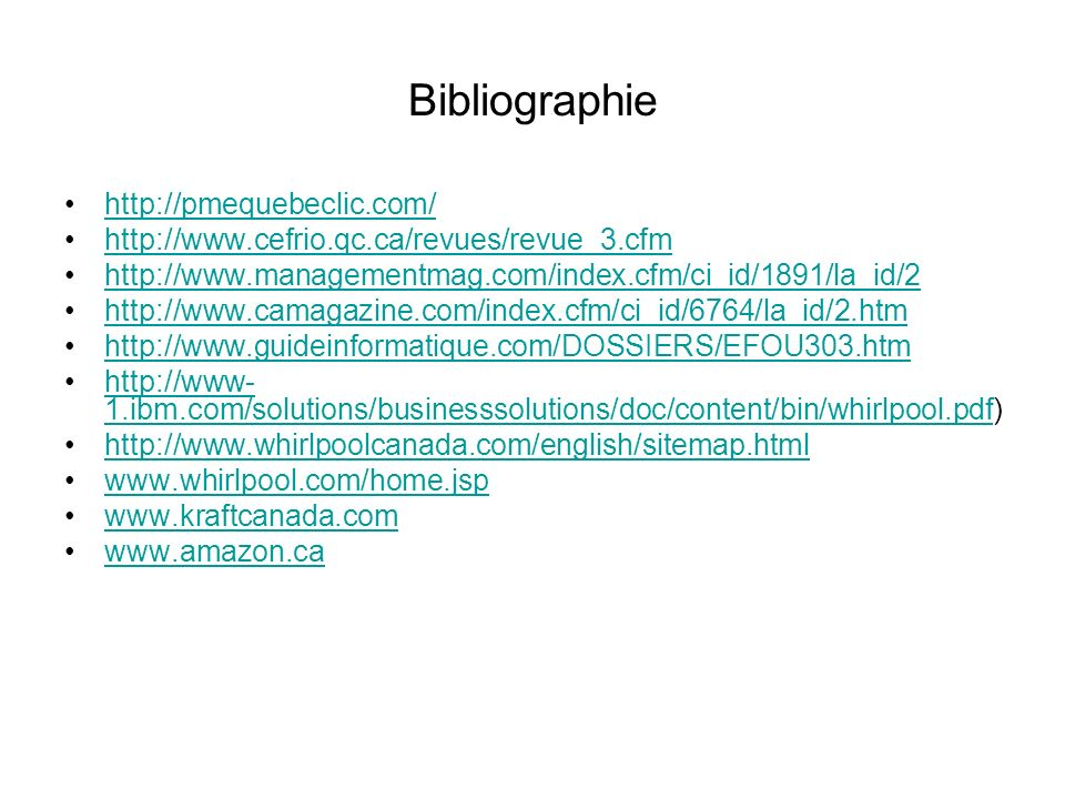 Bibliographie http://pmequebeclic.com/ http://www.cefrio.qc.ca/revues/revue_3.cfm http://www.managementmag.com/index.cfm/ci_id/1891/la_id/2 http://www