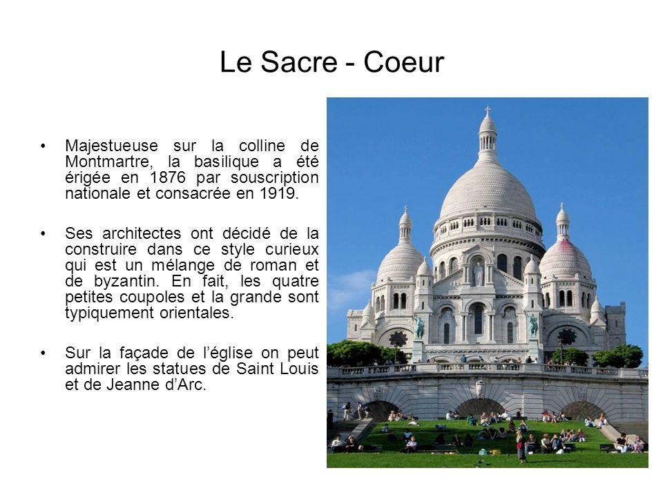 Le Sacre - Coeur Majestueuse sur la colline de Montmartre, la basilique a été érigée en 1876 par souscription nationale et consacrée en 1919. Ses arch