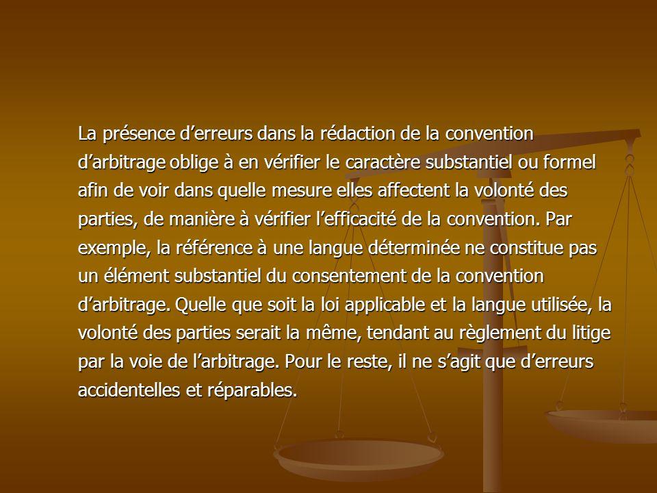 La présence derreurs dans la rédaction de la convention darbitrage oblige à en vérifier le caractère substantiel ou formel afin de voir dans quelle me