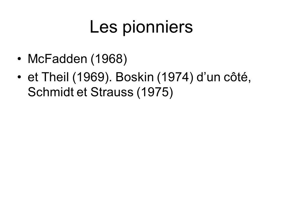 Les pionniers McFadden (1968) et Theil (1969). Boskin (1974) dun côté, Schmidt et Strauss (1975)