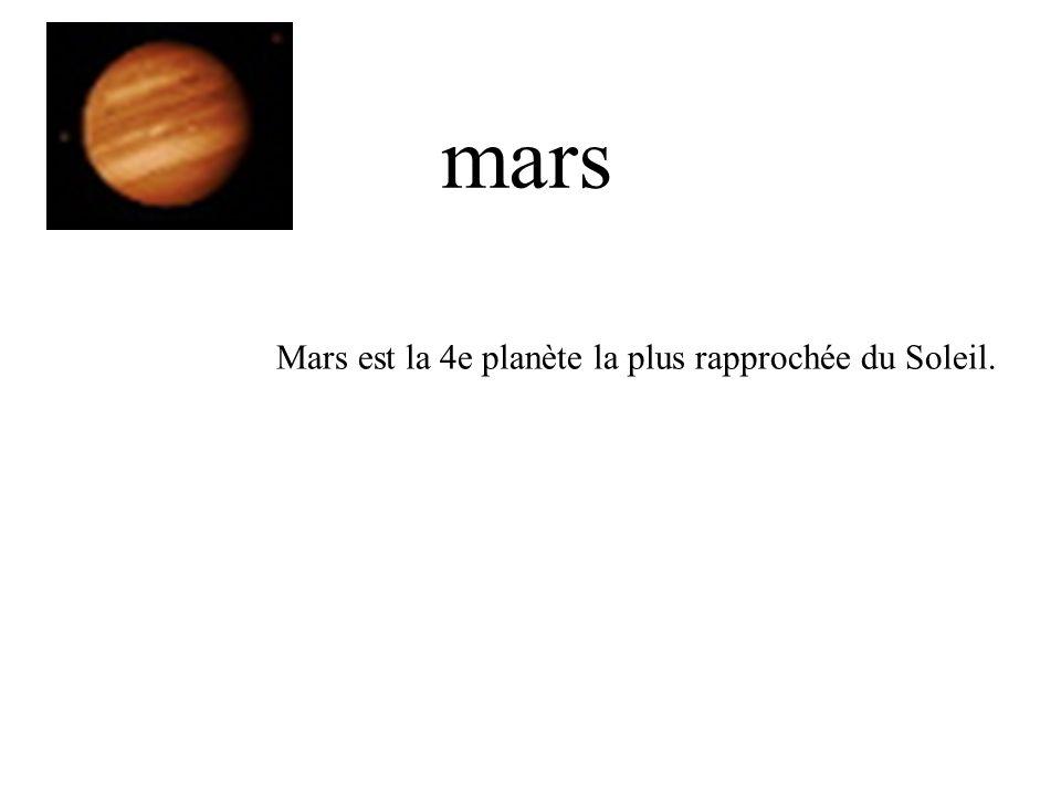 Mars est la 4e planète la plus rapprochée du Soleil. mars