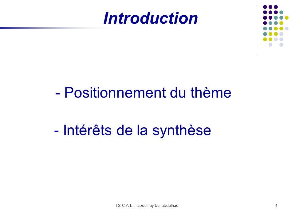 I.S.C.A.E. - abdelhay benabdelhadi4 - Intérêts de la synthèse Introduction - Positionnement du thème