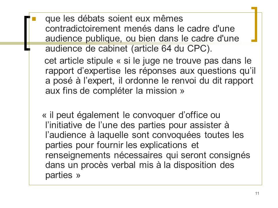 11 que les débats soient eux mêmes contradictoirement menés dans le cadre d'une audience publique, ou bien dans le cadre d'une audience de cabinet (ar