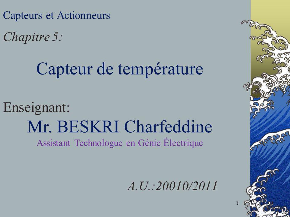 Capteurs et Actionneurs Chapitre 5: Capteur de température Enseignant: Mr.