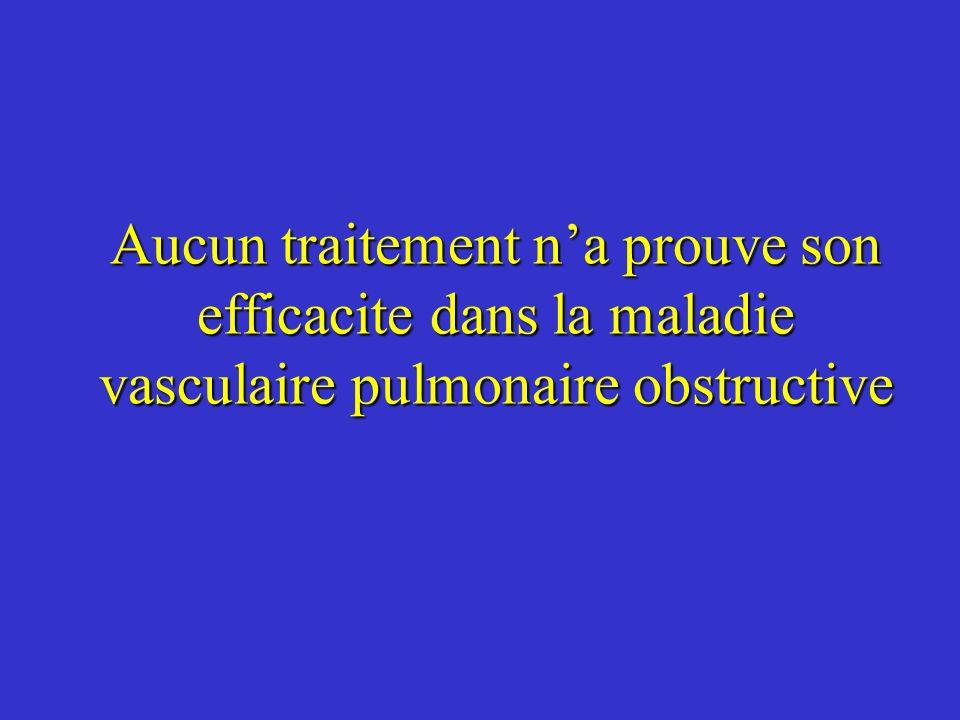 Aucun traitement na prouve son efficacite dans la maladie vasculaire pulmonaire obstructive