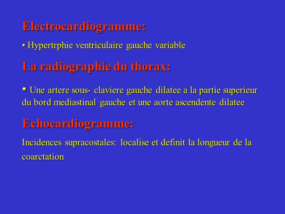 Electrocardiogramme: Hypertrphie ventriculaire gauche variable Hypertrphie ventriculaire gauche variable La radiographie du thorax: Une artere sous- c