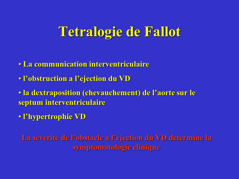 Tetralogie de Fallot La communication interventriculaire La communication interventriculaire lobstruction a lejection du VD lobstruction a lejection d