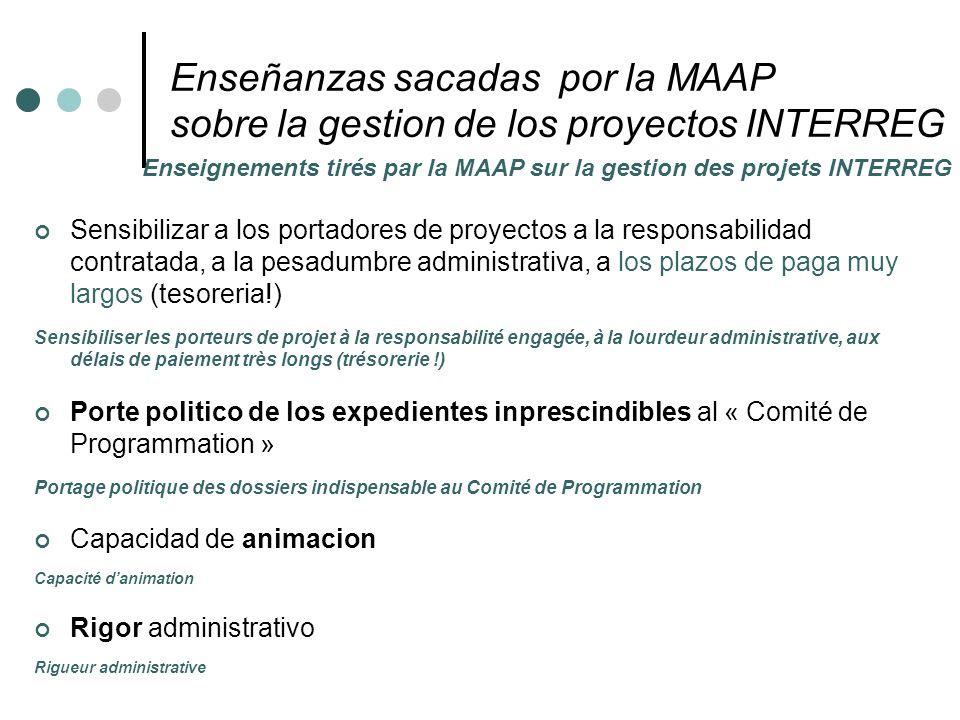 Sensibilizar a los portadores de proyectos a la responsabilidad contratada, a la pesadumbre administrativa, a los plazos de paga muy largos (tesoreria