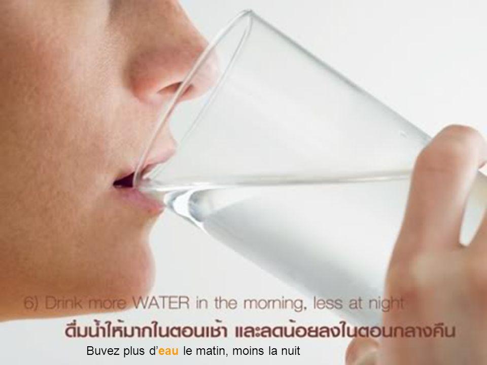 Buvez plus deau le matin, moins la nuit
