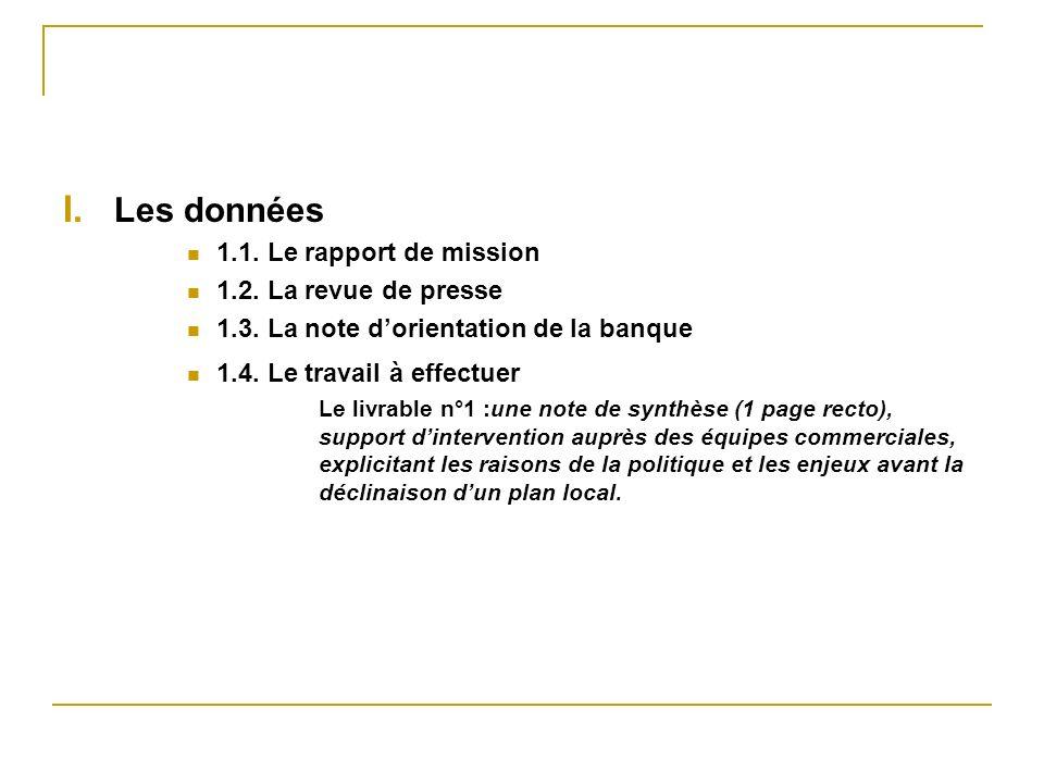 I. Les données 1.1. Le rapport de mission 1.2. La revue de presse 1.3.