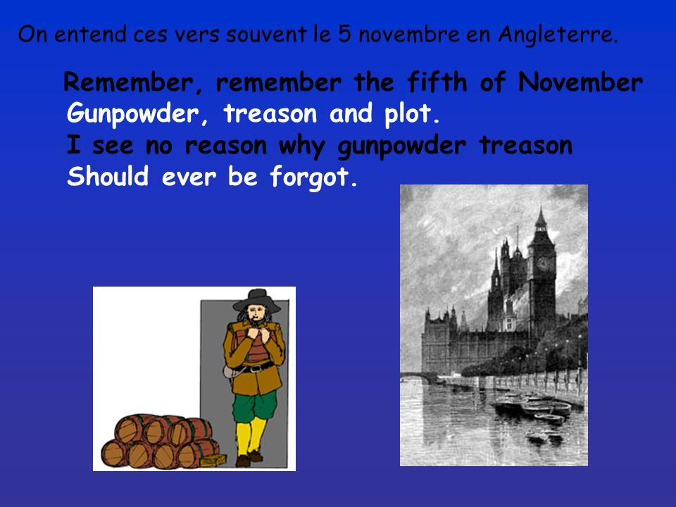 En 1605, le catholique Guy Fawkes, avec quelques autres conspirateurs, réussirent à placer une trentaine de tonneaux de poudre dans une cave, mais le
