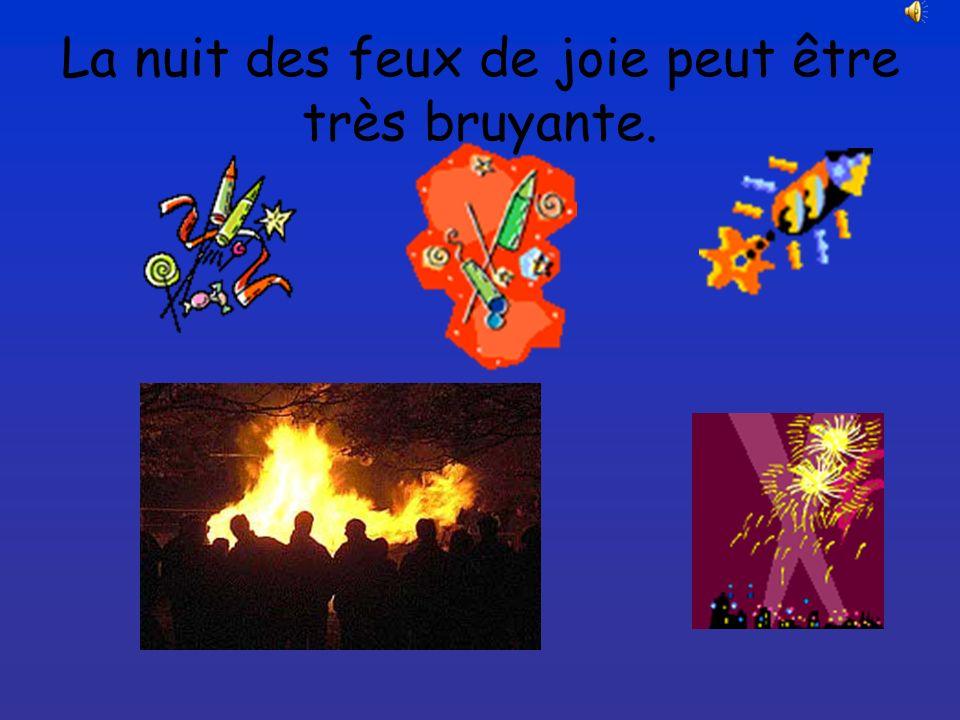 La nuit des feux de joie peut être très bruyante.