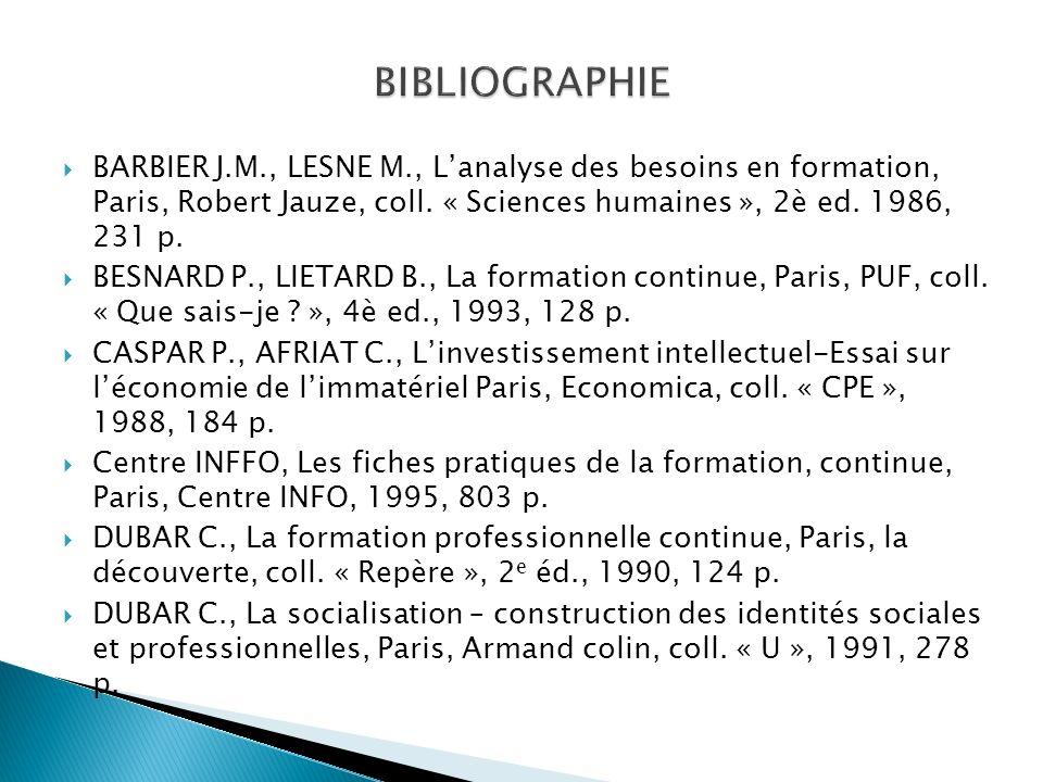 BARBIER J.M., LESNE M., Lanalyse des besoins en formation, Paris, Robert Jauze, coll.