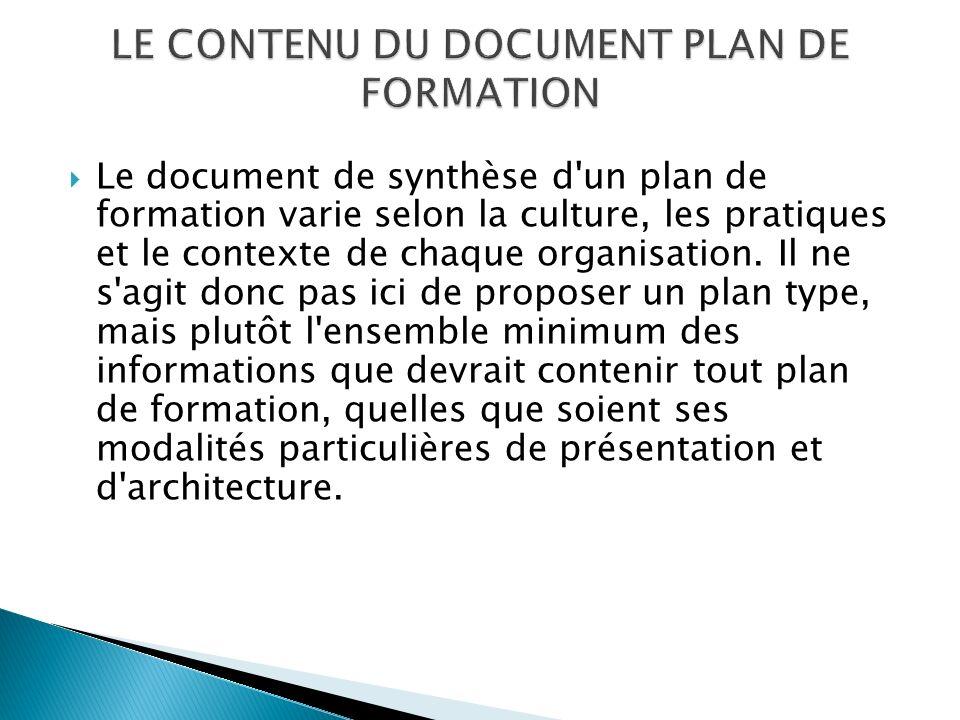 Le document de synthèse d un plan de formation varie selon la culture, les pratiques et le contexte de chaque organisation.