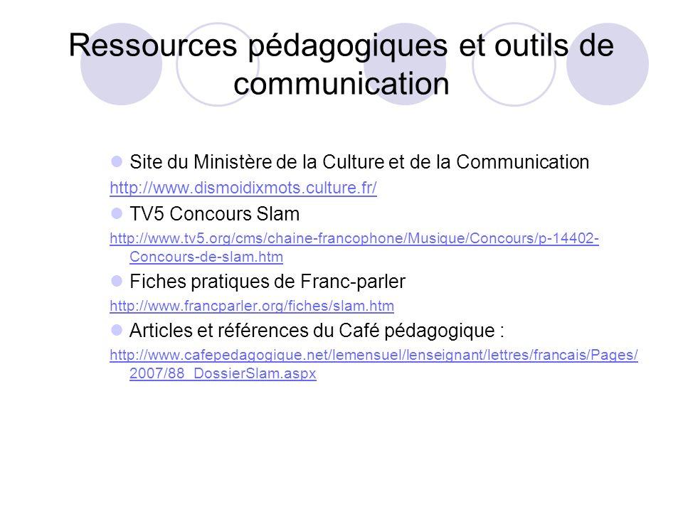 Ressources pédagogiques et outils de communication Site du Ministère de la Culture et de la Communication http://www.dismoidixmots.culture.fr/ TV5 Con