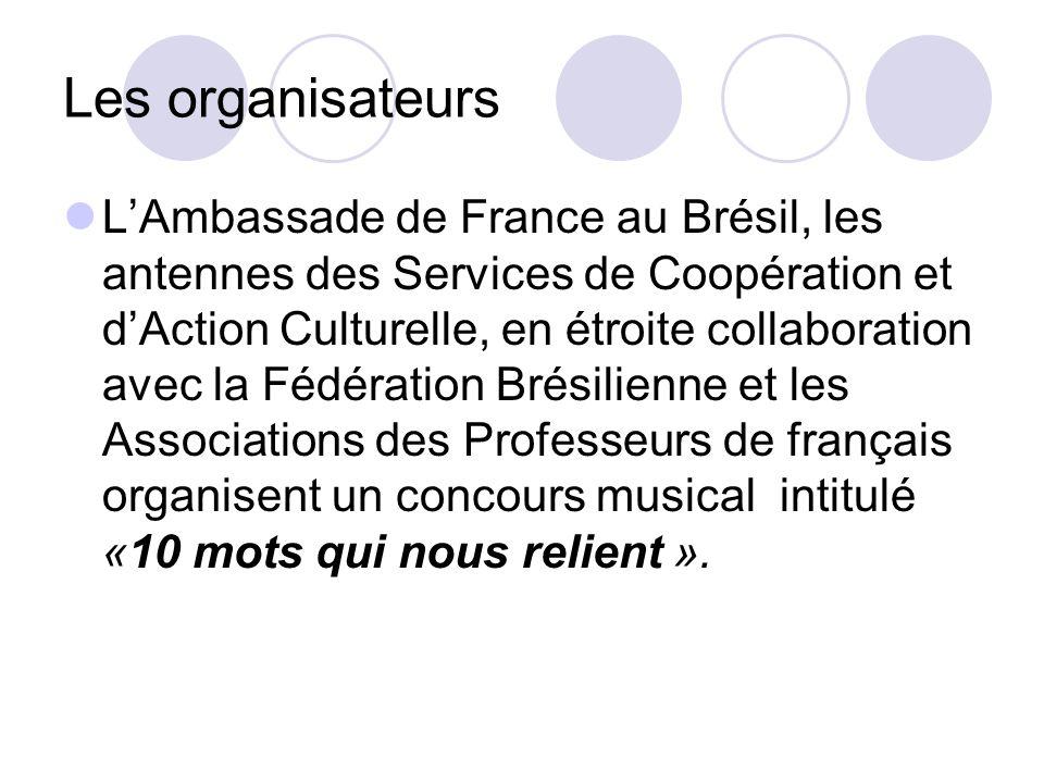 Les organisateurs LAmbassade de France au Brésil, les antennes des Services de Coopération et dAction Culturelle, en étroite collaboration avec la Féd