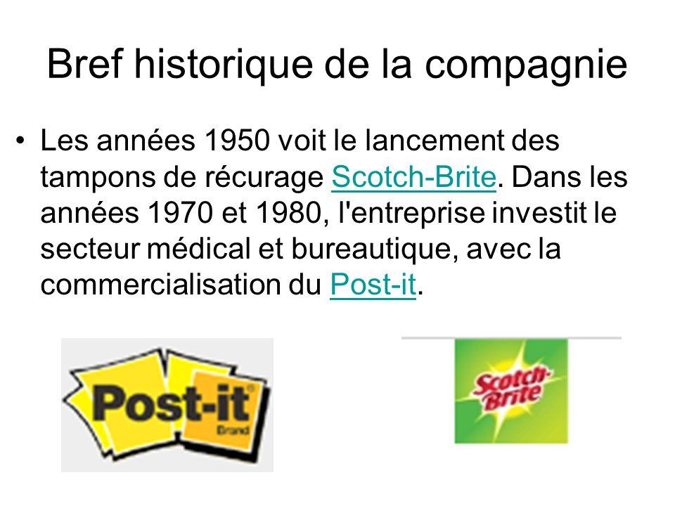 Bref historique de la compagnie Les années 1950 voit le lancement des tampons de récurage Scotch-Brite. Dans les années 1970 et 1980, l'entreprise inv