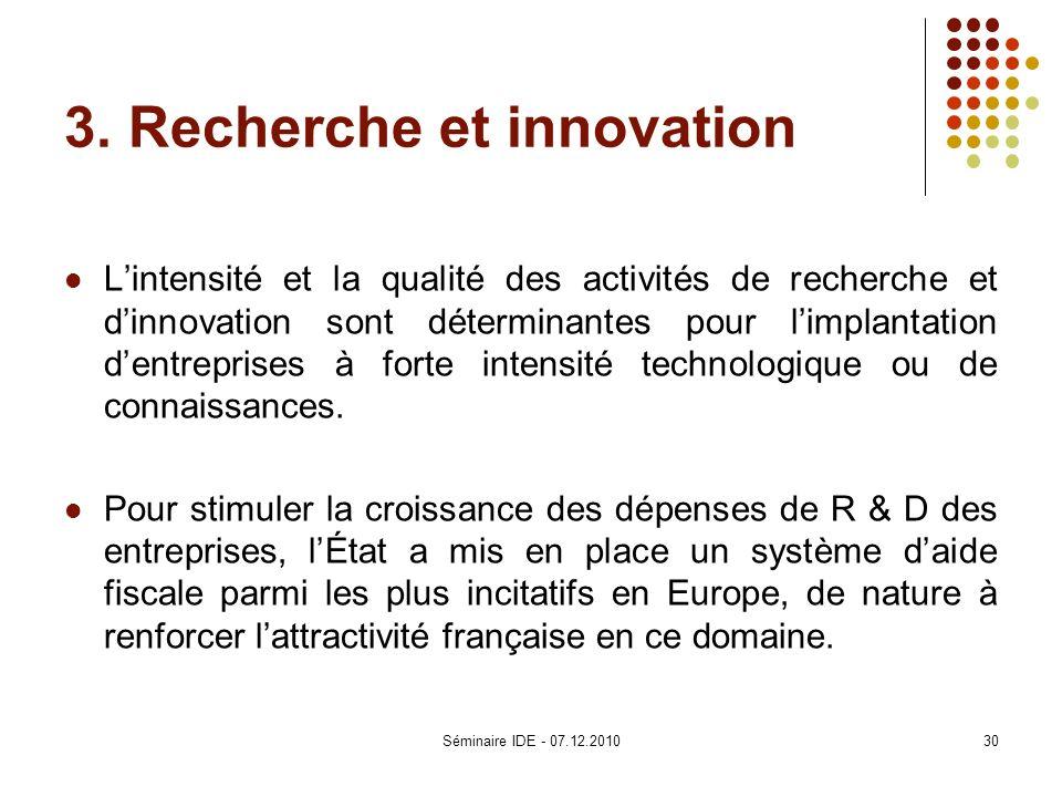3. Recherche et innovation Lintensité et la qualité des activités de recherche et dinnovation sont déterminantes pour limplantation dentreprises à for