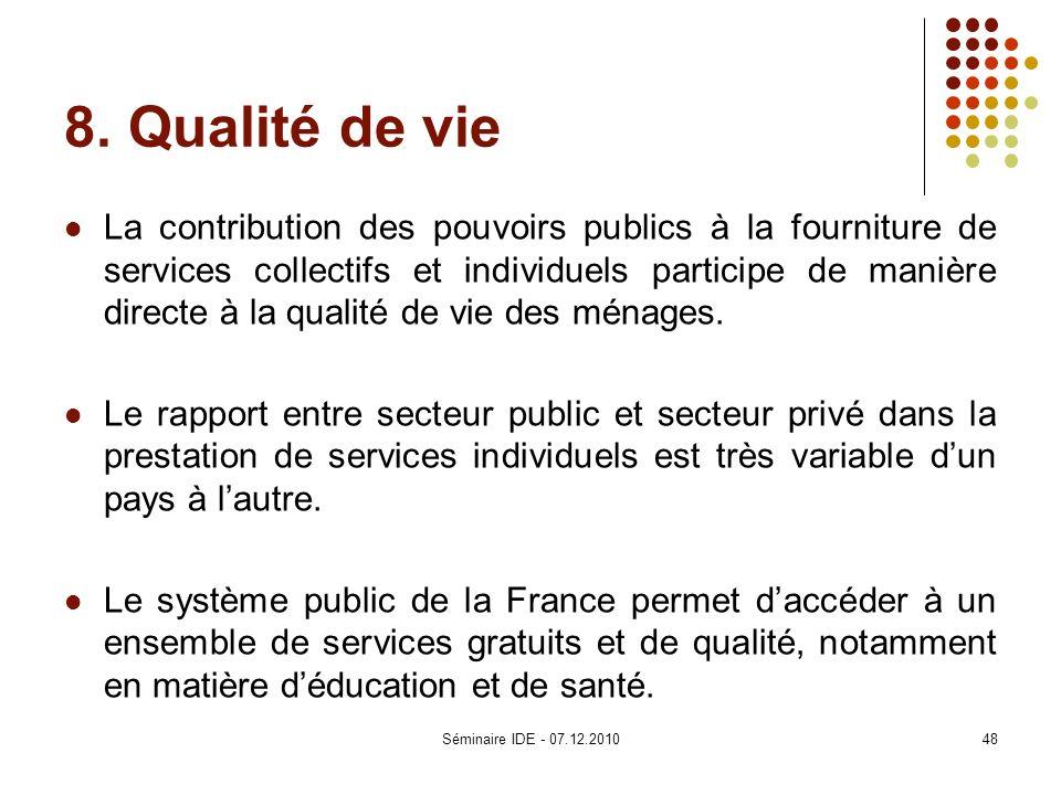 8. Qualité de vie La contribution des pouvoirs publics à la fourniture de services collectifs et individuels participe de manière directe à la qualité