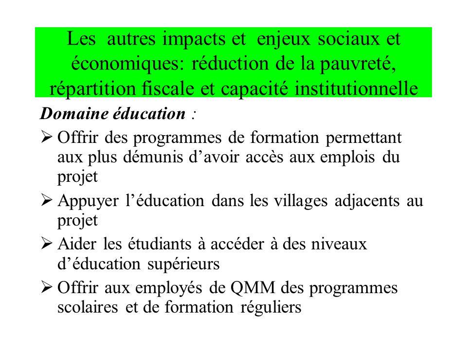 Les autres impacts et enjeux sociaux et économiques: réduction de la pauvreté, répartition fiscale et capacité institutionnelle Domaine éducation : Of