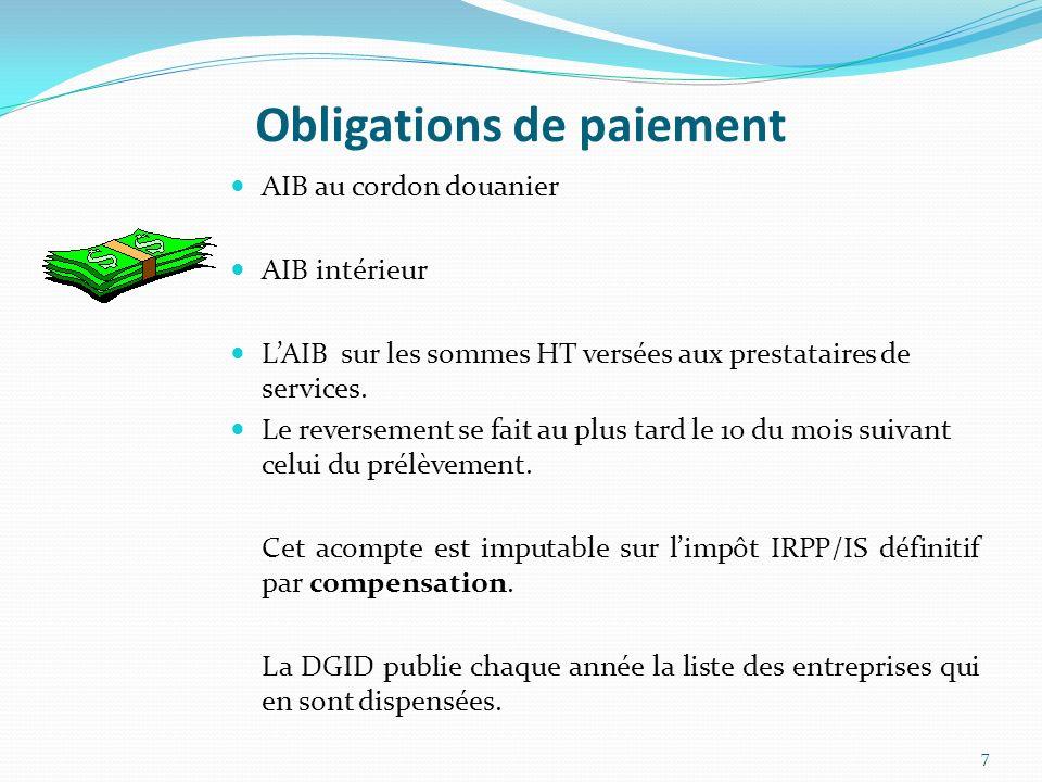 Obligations de paiement AIB au cordon douanier AIB intérieur LAIB sur les sommes HT versées aux prestataires de services. Le reversement se fait au pl
