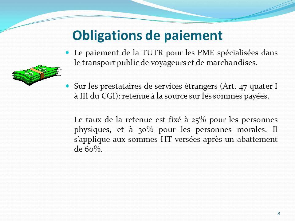 Obligations de paiement Le paiement de la TUTR pour les PME spécialisées dans le transport public de voyageurs et de marchandises. Sur les prestataire
