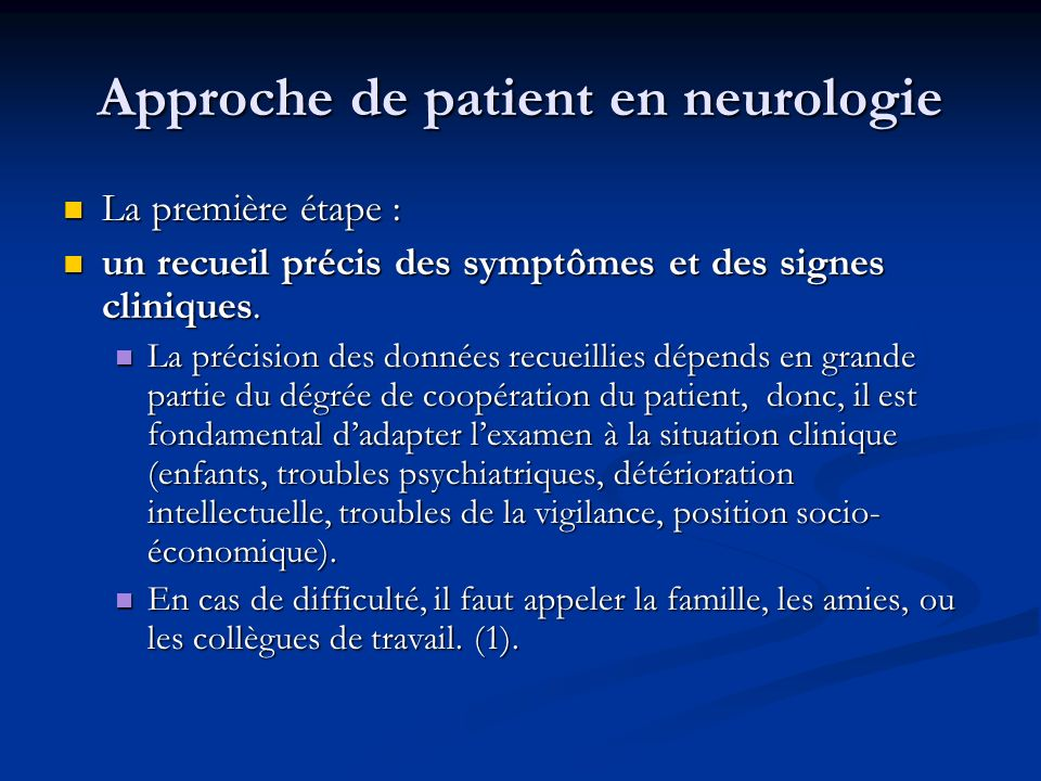 Deuxieme etape consiste à traduire les symptômes et les signes en termes de dysfonctionnement de structures anatomiques ou de systèmes de neurones.