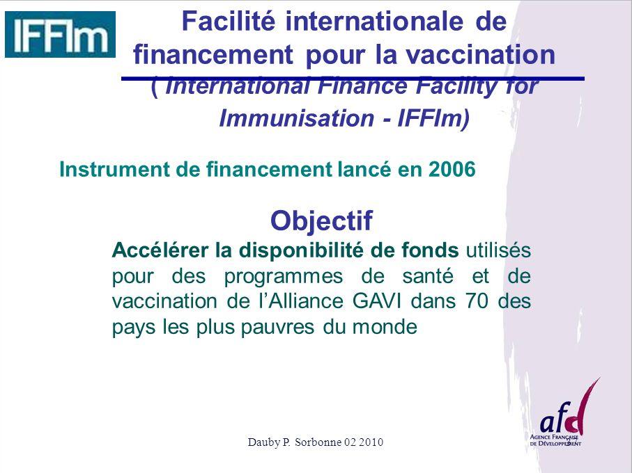 Dauby P. Sorbonne 02 201037 Facilité internationale de financement pour la vaccination ( International Finance Facility for Immunisation - IFFIm) Obje