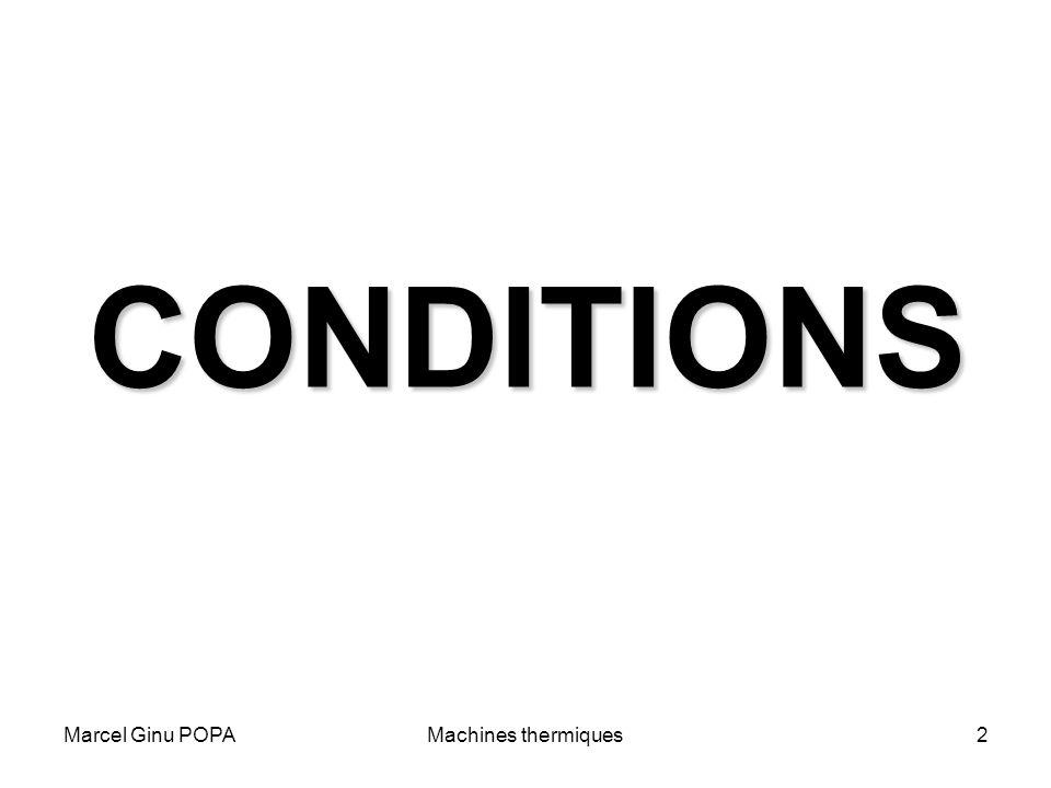 Marcel Ginu POPAMachines thermiques3 Travaux pratiques (présence)5%min.50% Séminaire (présence)5%min.50% Tests25%– Travaux de vérification20%20%min.5 Projet (présence)5%5%min.50% Projet (étapes)20%min.5 Vérification finale20%min.5