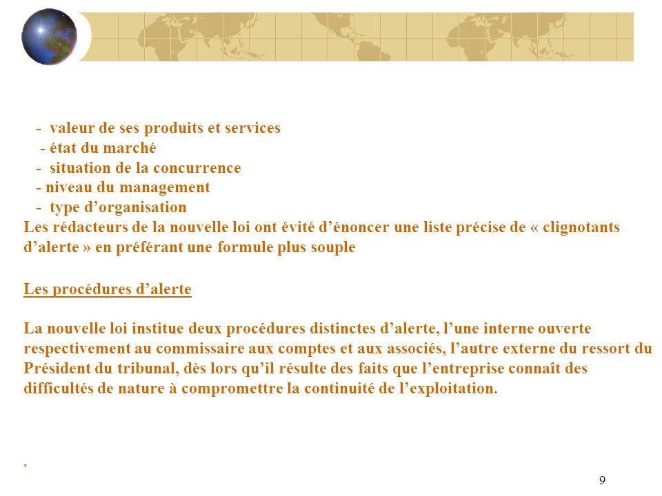 9 - valeur de ses produits et services - état du marché - situation de la concurrence - niveau du management - type dorganisation Les rédacteurs de la