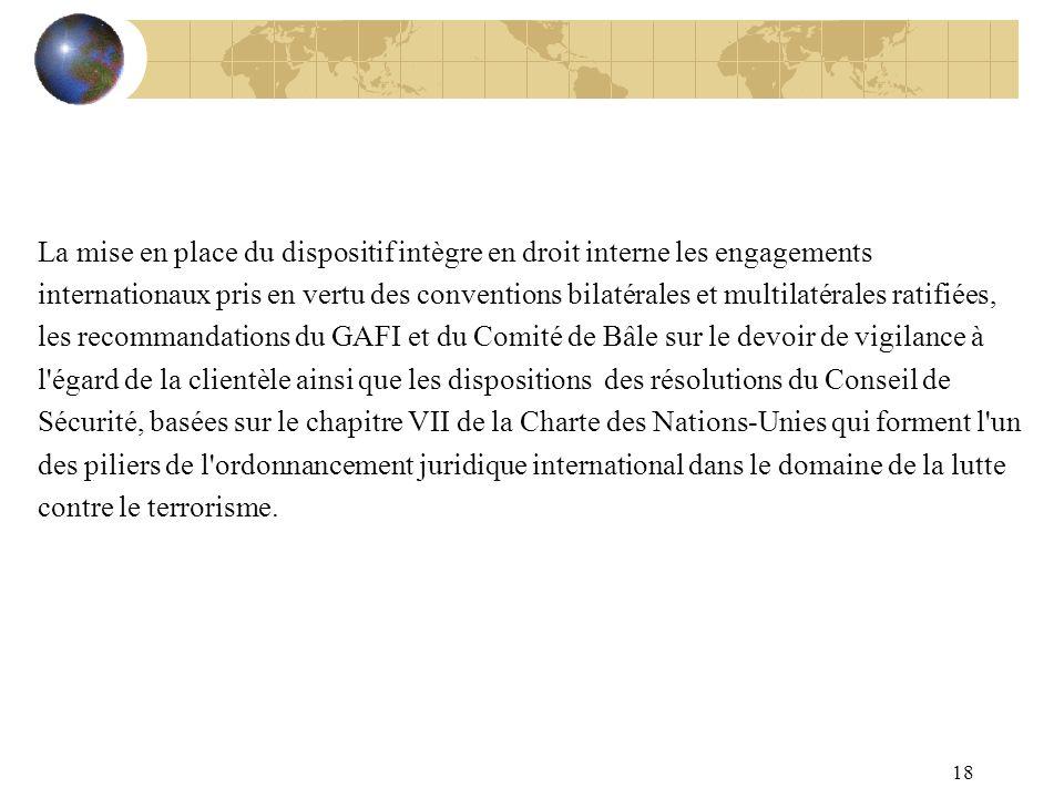 18 La mise en place du dispositif intègre en droit interne les engagements internationaux pris en vertu des conventions bilatérales et multilatérales