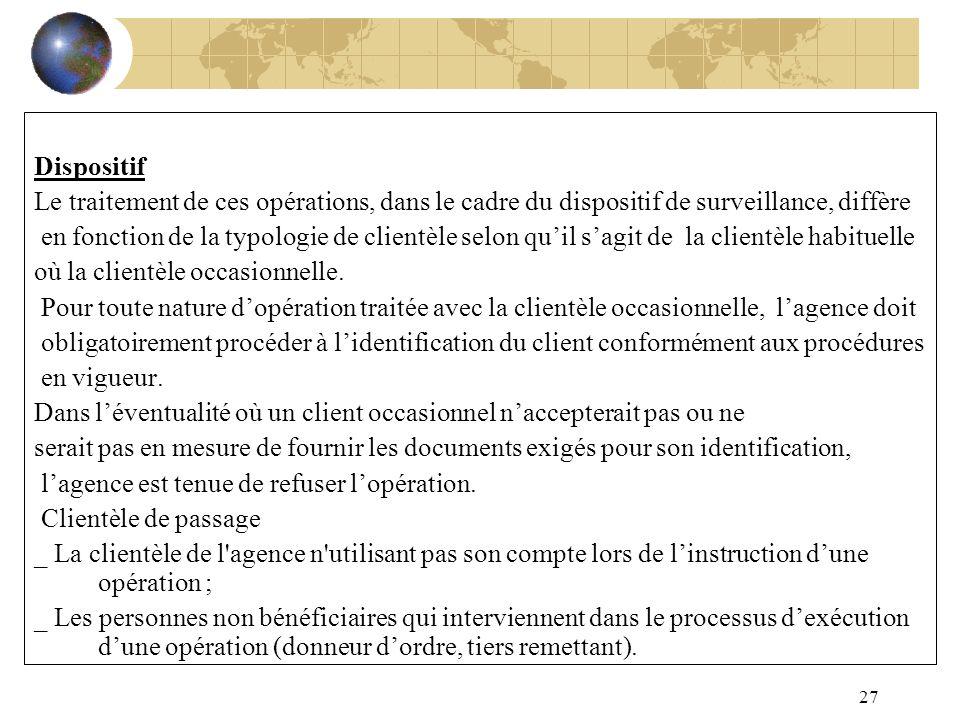 27 Dispositif Le traitement de ces opérations, dans le cadre du dispositif de surveillance, diffère en fonction de la typologie de clientèle selon qui