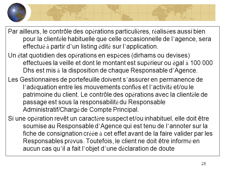28 Par ailleurs, le contrôle des op é rations particuli è res, r é alis é es aussi bien pour la client è le habituelle que celle occasionnelle de l ag