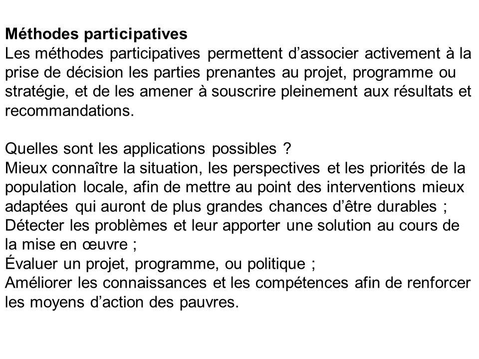 Méthodes participatives Les méthodes participatives permettent dassocier activement à la prise de décision les parties prenantes au projet, programme