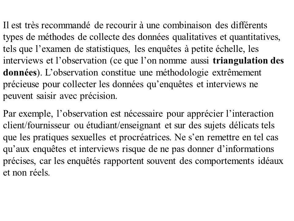Il est très recommandé de recourir à une combinaison des différents types de méthodes de collecte des données qualitatives et quantitatives, tels que
