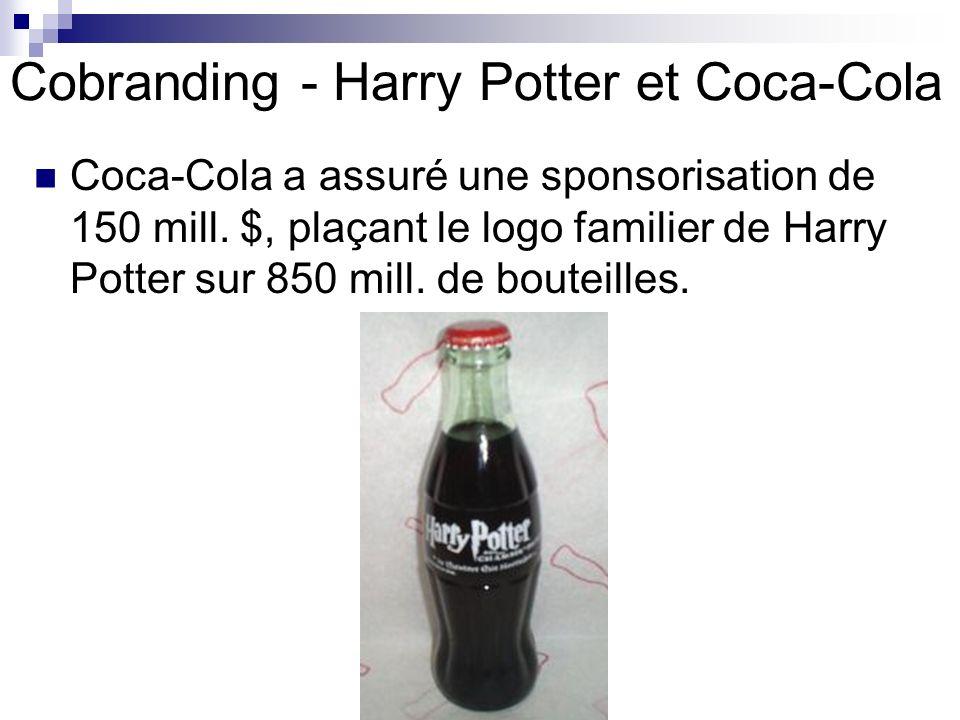 Cobranding - Harry Potter et Coca-Cola Coca-Cola a assuré une sponsorisation de 150 mill. $, plaçant le logo familier de Harry Potter sur 850 mill. de