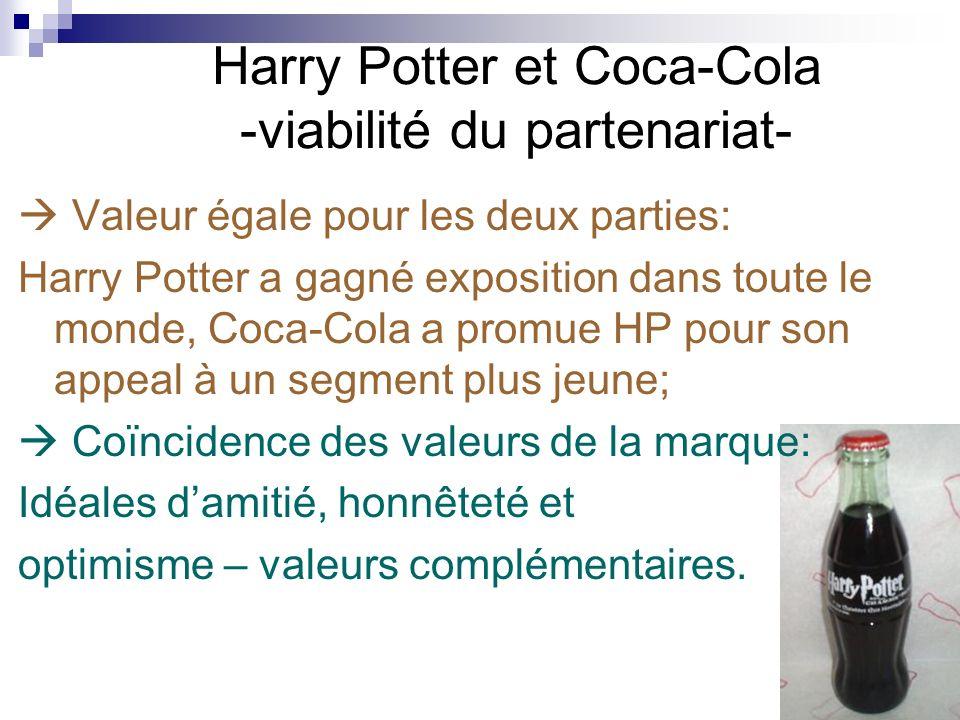 Harry Potter et Coca-Cola -viabilité du partenariat- Valeur égale pour les deux parties: Harry Potter a gagné exposition dans toute le monde, Coca-Col