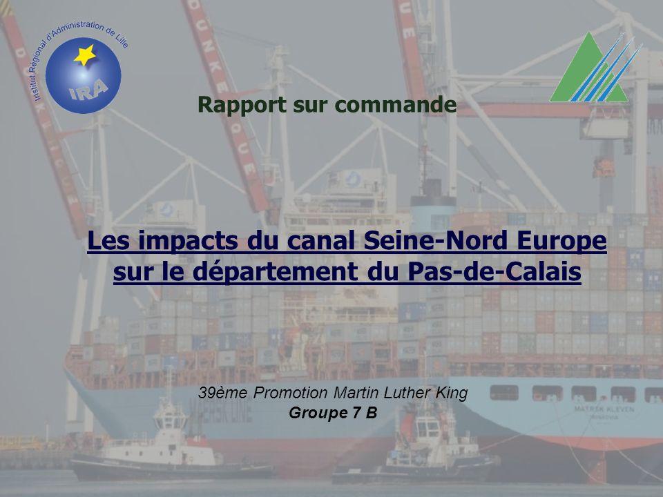 Rapport sur commande 39ème Promotion Martin Luther King Groupe 7 B Les impacts du canal Seine-Nord Europe sur le département du Pas-de-Calais