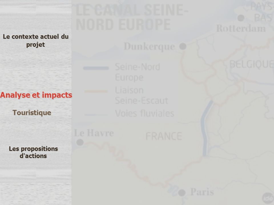 Le contexte actuel du projet Analyse et impacts Les propositions d actions Touristique