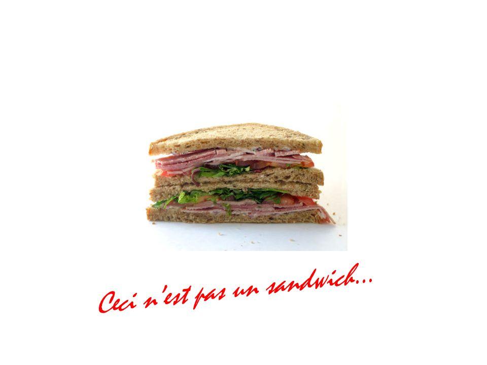 Ceci nest pas un sandwich…
