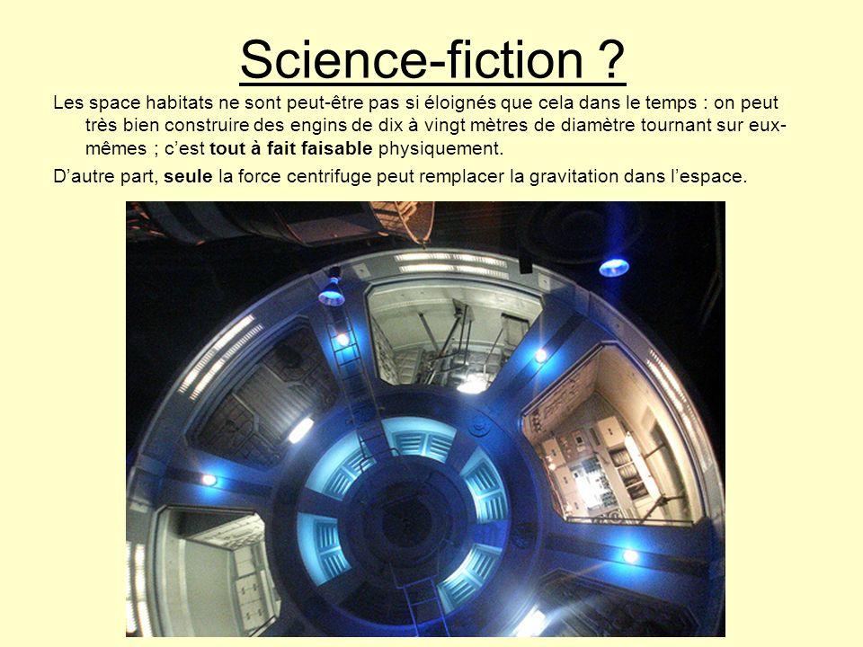 Science-fiction ? Les space habitats ne sont peut-être pas si éloignés que cela dans le temps : on peut très bien construire des engins de dix à vingt