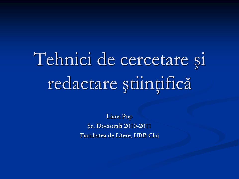 Tehnici de cercetare şi redactare ştiinţifică Liana Pop Şc.