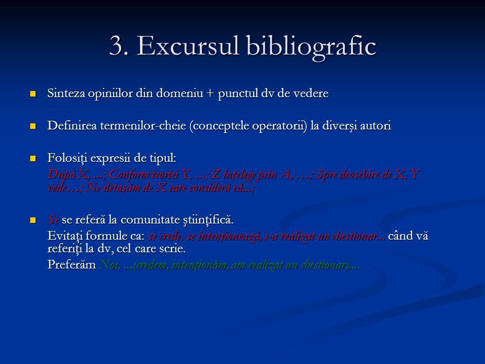 3. Excursul bibliografic Sinteza opiniilor din domeniu + punctul dv de vedere Sinteza opiniilor din domeniu + punctul dv de vedere Definirea termenilo